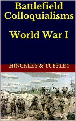 Battlefield Colloquialisms of World War I (1914-1918)