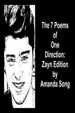 The 7 Poems of One Direction: Zayn Edition