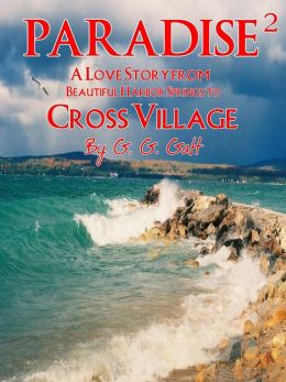 Paradise 2: A Love Story from Harbor Springs to Cross Village