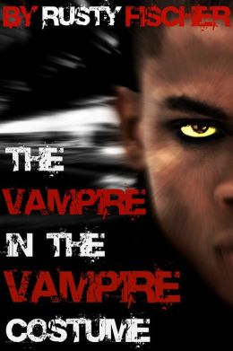 The Vampire in the Vampire Costume: A YA Halloween Story