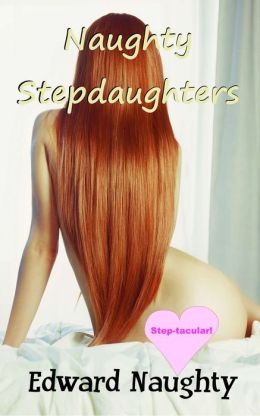 Naughty Stepdaughters