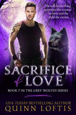 Sacrifice of Love: Book 7 of the Grey Wolves Series
