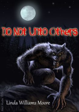 Do Not Unto Others