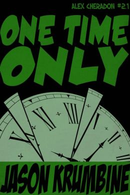 One Time Only (Alex Cheradon #2.1)