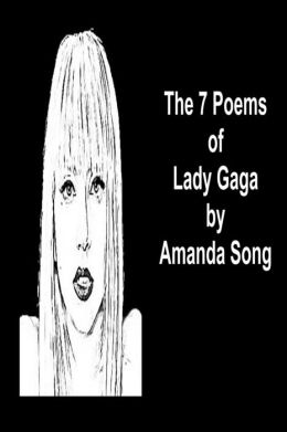 The 7 Poems of Lady Gaga