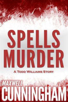 Spells Murder (A Todd Williams Story)