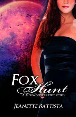 Fox Hunt: A Moon Series short story