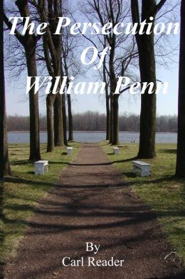 The Persecution of William Penn