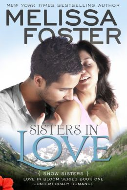 Sisters in Love (Snow Sisters, Book One: Love in Bloom Series #1)