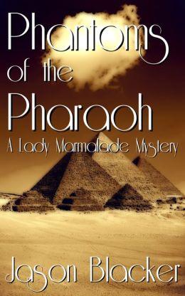Phantoms of the Pharaoh: A Lady Marmalade Mystery