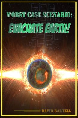 Worst Case Scenario: Evacuate Earth!