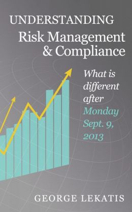 Understanding Risk Management and Compliance, What is different after Monday, September 9, 2013