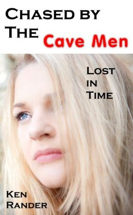 Chased by the Cavemen: Dillon and Vickie (Lost in Time 4)