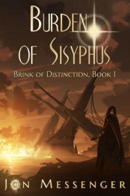 Burden of Sisyphus (Brink of Distinction book #1)