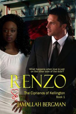 Renzo (The Ciprianos of Kellington Book 1)