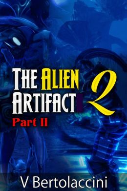 The Alien Artifact 2 (Part II)