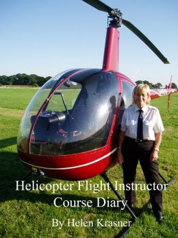 Helicopter Flight Instructor Course Diary