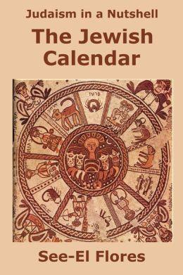 Judaism in a Nutshell: The Jewish Calendar