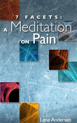 7 Facets: A Meditation on Pain