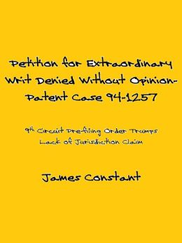 Petition for Extraordinary Writ Denied Without Opinion- Patent Case 94-1257