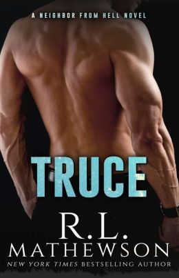 Truce: The Historic Neighbor from Hell by R.L. Mathewson ...