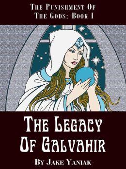 The Legacy of Galvahir
