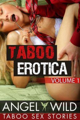 Taboo Erotica (Taboo Sex Stories) (Volume #1)