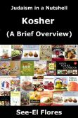Book Cover Image. Title: Judaism in a Nutshell - Kosher (A Brief Overview), Author: See-El Flores