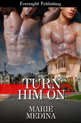 Turn Him On