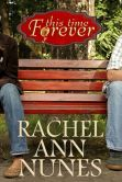 Book Cover Image. Title: This Time Forever, Author: Rachel Ann Nunes