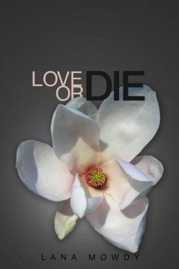 Love or Die (Book 1: Live, Love, and Die Series)