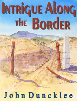 Intrigue Along the Border