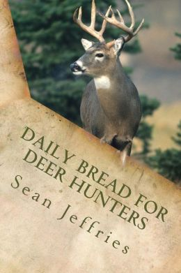Daily Bread for Deer Hunters