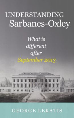 Understanding Sarbanes-Oxley, What is different after September 2013