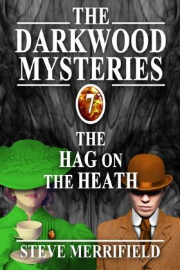 The Darkwood Mysteries: The Hag on the Heath
