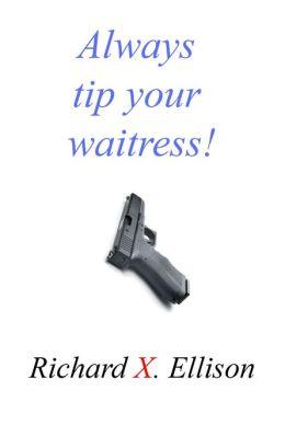 Always Tip Your Waitress
