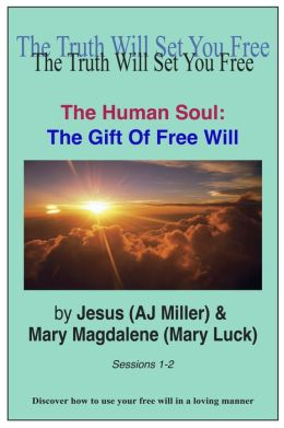 The Human Soul: The Gift of Free Will