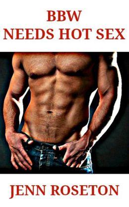 BBW Needs Hot Sex (BBW Erotic Romance)