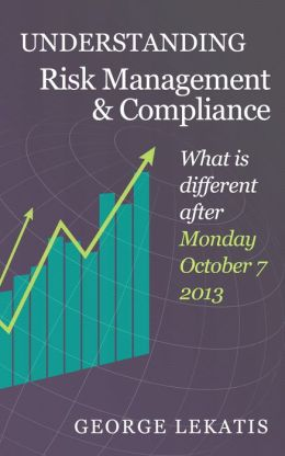 Understanding Risk Management and Compliance, What is different after Monday, October 7, 2013