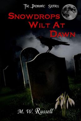 Snowdrops Wilt At Dawn: The Demonic Series bk2