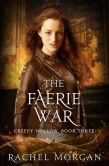 Book Cover Image. Title: The Faerie War (Creepy Hollow, #3), Author: Rachel Morgan