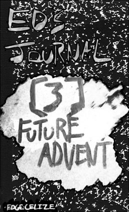 Ed's Journal [3] Future Advent