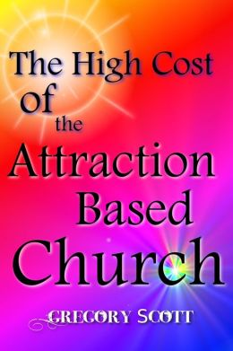 The High Cost of the Attraction Based Church