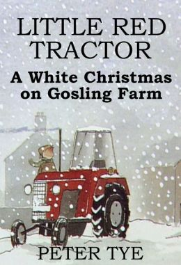 Little Red Tractor: A White Christmas on Gosling Farm