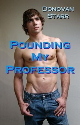 Pounding my Professor