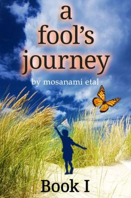 A Fool's Journey Book I