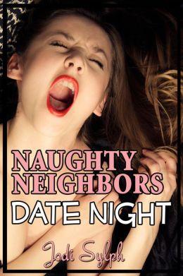 Naughty Neighbors Date Night