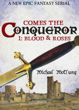 Comes The Conqueror #1: Blood & Roses