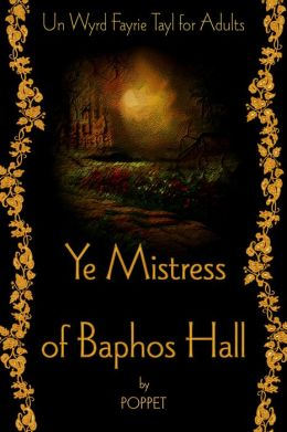 Ye Mistress of Baphos Hall