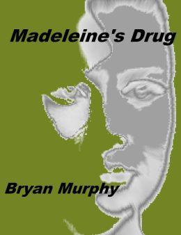 Madeleine's Drug